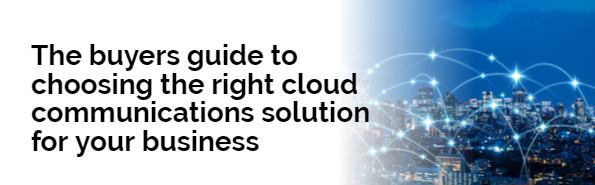 choosing the right cloud communications solution for your business